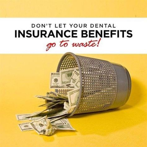 Use your dental insurance before the end of the year.